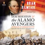 Sam Houston and the Alamo Avengers by  Brian Kilmeade audiobook