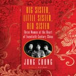 Big Sister, Little Sister, Red Sister by  Jung Chang PhD audiobook