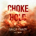 Chokehold by  David Moody audiobook