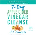 7-Day Apple Cider Vinegar Cleanse by  J. J. Smith audiobook