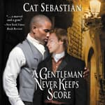 A Gentleman Never Keeps Score by  Cat Sebastian audiobook