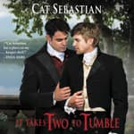 It Takes Two to Tumble by  Cat Sebastian audiobook