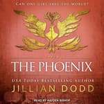 The Phoenix by  Jillian Dodd audiobook