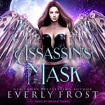 Assassin's Mask by  Everly Frost audiobook
