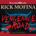 Vengeance Road by  Rick Mofina audiobook