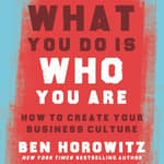What You Do Is Who You Are by  Ben Horowitz audiobook