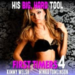 His Big, Hard Tool : First Timers 4  by  Kimmy Welsh audiobook