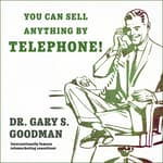 You Can Sell Anything By Telephone! by  Dr. Gary S. Goodman audiobook