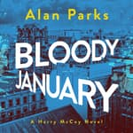 Bloody January by  Alan Parks audiobook