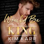 Would Be King by  Kim Karr audiobook
