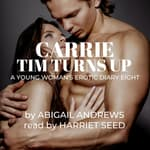 Carrie: Tim Turns Up by  Abigail Andrews audiobook
