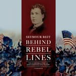 Behind Rebel Lines by  Seymour Reit audiobook