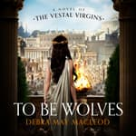 To Be Wolves by  Debra May Macleod audiobook