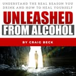 Unleashed from Alcohol by  Craig Beck audiobook