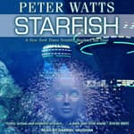 Starfish by  Peter Watts audiobook