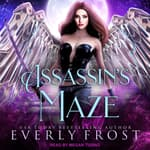 Assassin's Maze by  Everly Frost audiobook