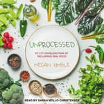Unprocessed by  Megan Kimble audiobook