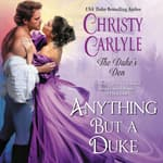 Anything But a Duke by  Christy Carlyle audiobook