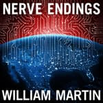 Nerve Endings by  William Martin audiobook