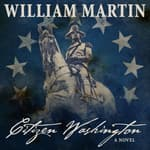 Citizen Washington by  William Martin audiobook