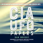 The CIA UFO Papers by  Dan Wright audiobook