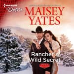 Rancher's Wild Secret by  Maisey Yates audiobook