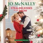 Stealing Kisses in the Snow by  Jo McNally audiobook