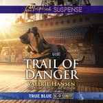 Trail of Danger by  Valerie Hansen audiobook