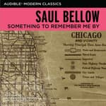 Something to Remember Me By by  Saul Bellow audiobook