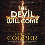 The Devil Will Come by  Glenn Cooper audiobook