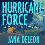 Hurricane Force by  Jana DeLeon audiobook