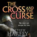 The Cross and the Curse by  Matthew Harffy audiobook