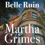 Belle Ruin by  Martha Grimes audiobook