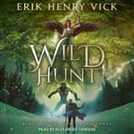 Wild Hunt by  Erik Henry Vick audiobook