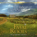 Fatal Roots by  Sheila Connolly audiobook