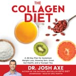 The Collagen Diet by  Dr. Josh Axe audiobook