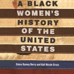 A Black Women's History of the United States by  Daina Ramey Berry audiobook