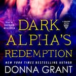 Dark Alpha's Redemption by  Donna Grant audiobook