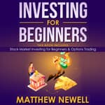 Investing for Beginners by  Matthew Newell audiobook
