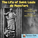 The Life of Saint Louis de Montfort by  Bob and Penny Lord audiobook