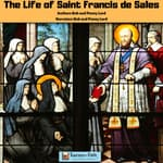 The Life of Saint Francis de Sales by  Bob Lord audiobook