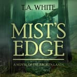 Mist's Edge by  T. A. White audiobook