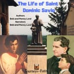 The Life of Saint Dominic Savio by  Bob and Penny Lord audiobook