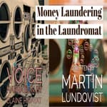 Money Laundering in the Laundromat by  Martin Lundqvist audiobook