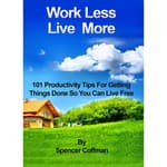 Work Less Live More by  Spencer Coffman audiobook