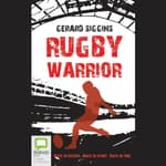 Rugby Warrior by  Gerard Siggins audiobook