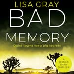 Bad Memory by  Lisa Gray audiobook