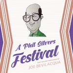 A Phil Silvers Festival by  Joe Bevilacqua audiobook