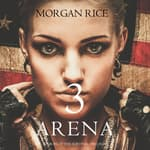 Arena 3 by  Morgan Rice audiobook