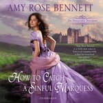 How to Catch a Sinful Marquess by  Amy Rose Bennett audiobook
